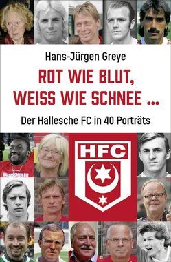 Rot wie Blut, weiß wie Schnee … von Greye,  Hans-Jürgen