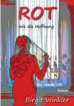 Rot wie die Hoffnung von Winkler,  Birgit