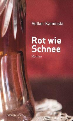 Rot wie Schnee von Kaminski,  Volker