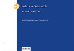 Rotary in Österreich – 40 Jahre Distrikt 1910 von Becker-Unger,  Melitta