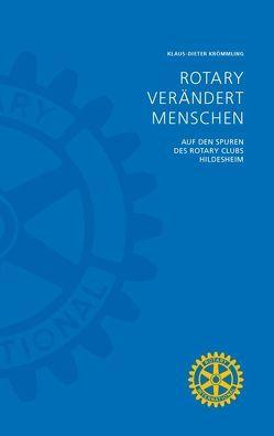 Rotary verändert Menschen von Krömmling,  Klaus-Dieter