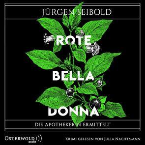 Rote Belladonna (Die Apothekerin ermittelt 2) von Nachtmann,  Julia, Seibold,  Jürgen