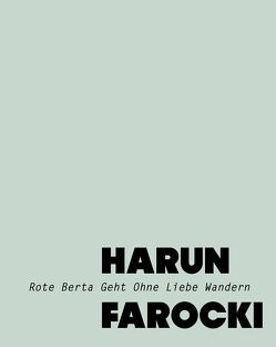 Rote Berta Geht Ohne Liebe Wandern von Farocki,  Harun