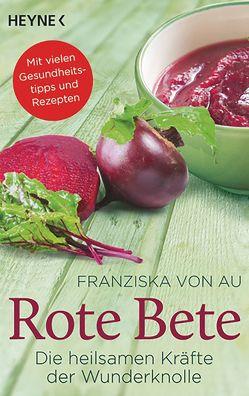 Rote Bete von Au,  Franziska von