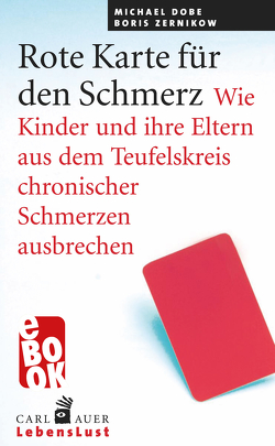 Rote Karte für den Schmerz von Dobe,  Michael, Zernikow,  Boris