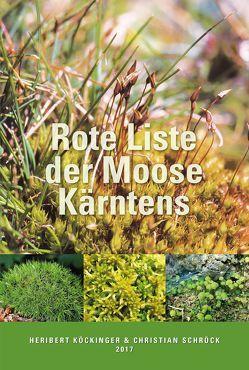 Rote Liste der Moose Kärntens von Köckinger,  Heribert, Schröck,  Christian