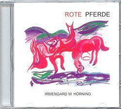 Rote Pferde von Haug,  Christian M, Hörning,  Irmengard M