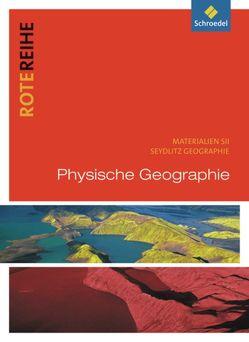 Rote Reihe / Seydlitz Geographie – Themenbände von Bauer,  Jürgen, Englert,  Wolfgang, Meier,  Uwe, Morgeneyer,  Frank, Waldeck,  Winfried
