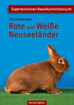 Rote und Weisse Neuseeländer von Hartmann,  Ulrich