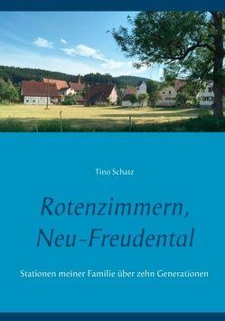 Rotenzimmern, Neu-Freudental von Schatz,  Tino