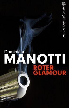 Roter Glamour von Manotti,  Dominique, Stephani,  Andrea
