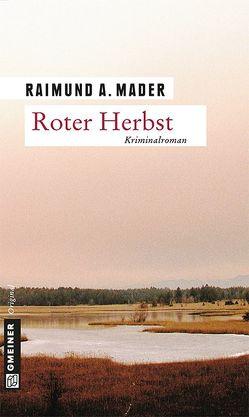 Roter Herbst von Mader,  Raimund A.