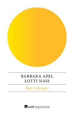 Roter Morgen von Apel,  Barbara, Nass,  Lotti