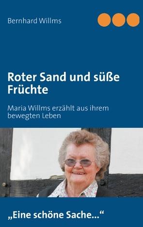 Roter Sand und süße Früchte von Willms,  Bernhard