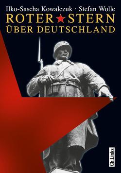 Roter Stern über Deutschland von Kowalczuk,  Ilko-Sascha, Wolle,  Stefan