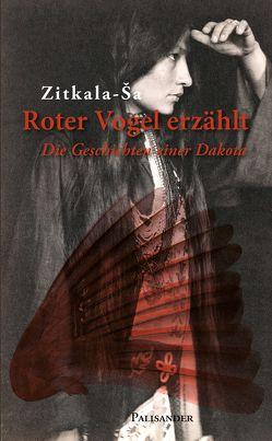 Roter Vogel erzählt von Bonnin (Zitkala-Sa),  Gertrude, Elstner,  Frank, Grafe,  Ulrich