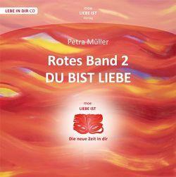 Rotes Band 2 – Du bist Liebe von Müller,  Petra