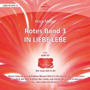 Rotes Band 3 – in Liebe lebe von Müller,  Petra