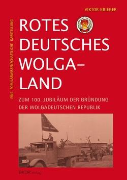 Rotes deutsches Wolgaland von Krieger,  Viktor