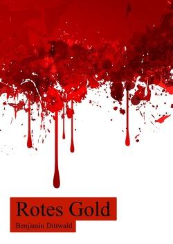 Rotes Gold von Dittwald,  Benjamin
