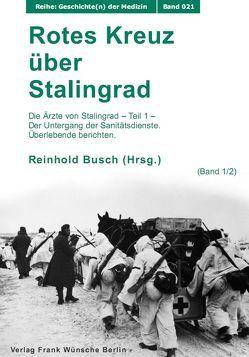 Rotes Kreuz über Stalingrad von Busch,  Reinhold