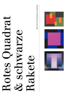 Rotes Quadrat & schwarze Rakete von de Werd,  Guido, Mönig,  Roland, Vlasic,  Valentina