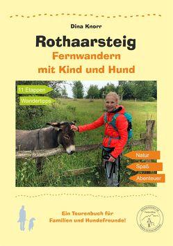 Rothaarsteig Fernwandern mit Kind und Hund von Knorr,  Dina