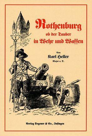 Rothenburg ob der Tauber in Wehr und Waffen von Heller,  Karl
