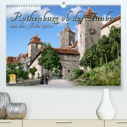 Rothenburg ob der Tauber um das Jahr 1900 – Fotos neu restauriert und detailcoloriert. (Premium, hochwertiger DIN A2 Wandkalender 2020, Kunstdruck in Hochglanz) von Tetsch,  André