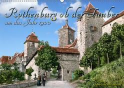 Rothenburg ob der Tauber um das Jahr 1900 – Fotos neu restauriert und detailcoloriert. (Wandkalender 2019 DIN A2 quer) von Tetsch,  André