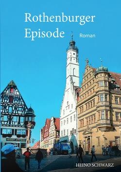 Rothenburger Episode von Schwarz,  Heino