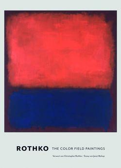 Rothko. Die Color Field Paintings von Bishop,  Janet, Rothko,  Christopher