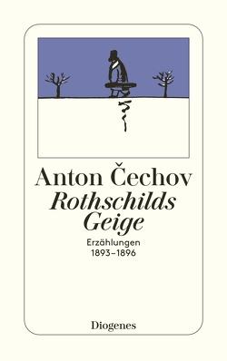 Rothschilds Geige von Cechov,  Anton, Dick,  Gerhard, Knipper,  Ada, Pfeiffer,  Michael, Schulz,  Hertha von, Urban,  Peter