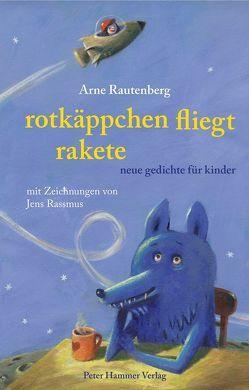 Rotkäppchen fliegt Rakete von Rassmus,  Jens, Rautenberg,  Arne
