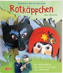 Rotkäppchen: Spielbuch mit 10 Masken von Palmtag,  Nele