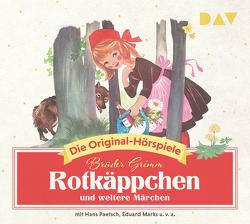 Rotkäppchen und weitere Märchen von Grimm,  Jacob, Grimm,  Wilhelm, Kuhn,  Felicitas, Marks,  Eduard, Paetsch,  Hans, u.v.a.