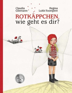 Rotkäppchen, wie geht es dir? von Gliemann,  Claudia, Lukk-Toompere,  Regina