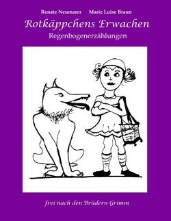Rotkäppchens Erwachen von Braun,  Marie-Luise, Neumann,  Renate