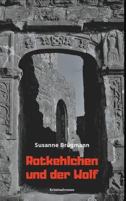 Rotkehlchen und der Wolf von Brügmann,  Susanne