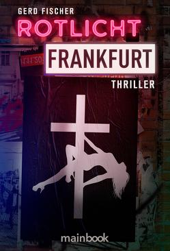 Rotlicht Frankfurt von Fischer,  Gerd