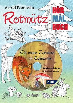 Rotmütz – Das Hör-Mal-Buch (1). Ein neues Zuhause im Eulenwald von Pomaska,  Astrid