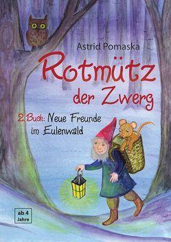 Rotmütz der Zwerg (Bd. 2): Neue Freunde im Eulenwald von Pomaska,  Astrid