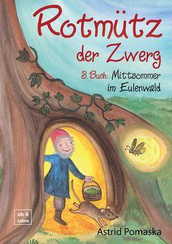 Rotmütz der Zwerg (Bd. 3): Mittsommer im Eulenwald von Pomaska,  Astrid