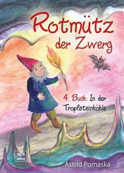 Rotmütz der Zwerg (Bd. 4): In der Tropfsteinhöhle von Pomaska,  Astrid