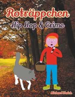 Roträppchen – Hip Hop & Crime von Walch,  Michael