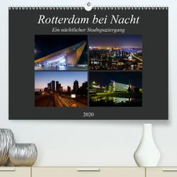Rotterdam bei Nacht (Premium, hochwertiger DIN A2 Wandkalender 2020, Kunstdruck in Hochglanz) von W. Lambrecht,  Markus