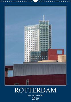 Rotterdam: Blick auf Fassaden (Wandkalender 2019 DIN A3 hoch) von Rechberger,  Gabriele