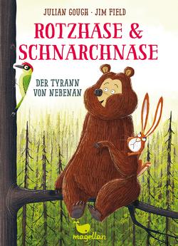 Rotzhase & Schnarchnase – Der Tyrann von nebenan – Band 2 von Field,  Jim, Gough,  Julian, Schröder,  Gesine
