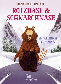 Rotzhase & Schnarchnase – Ein schlimmer Bestimmer – Band 5 von Field,  Jim, Gough,  Julian, Schröder,  Gesine