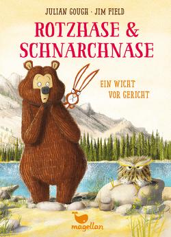 Rotzhase & Schnarchnase – Ein Wicht vor Gericht – Band 3 von Field,  Jim, Gough,  Julian, Schröder,  Gesine